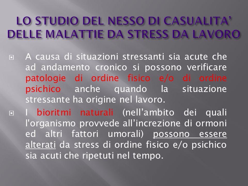 LO STUDIO DEL NESSO DI CASUALITA' DELLE MALATTIE DA STRESS DA LAVORO