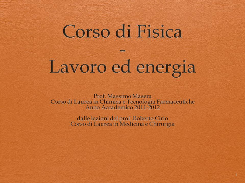 Corso di Fisica - Lavoro ed energia