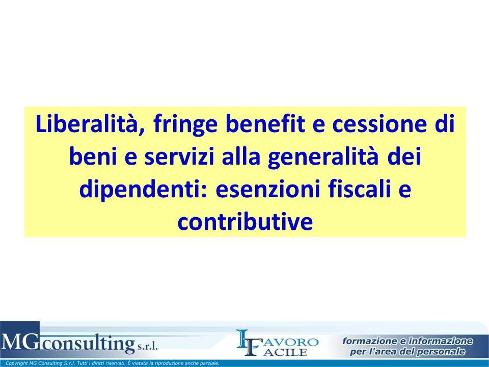 Liberalità, fringe benefit e cessione di beni e servizi alla generalità dei dipendenti: esenzioni fiscali e contributive