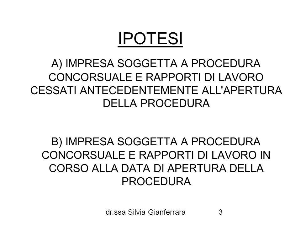 IPOTESI A) IMPRESA SOGGETTA A PROCEDURA CONCORSUALE E RAPPORTI DI LAVORO CESSATI ANTECEDENTEMENTE ALL APERTURA DELLA PROCEDURA.
