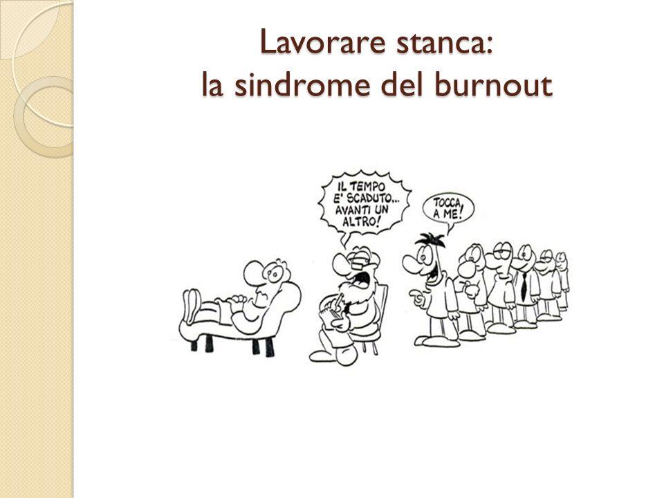 Lavorare stanca: la sindrome del burnout