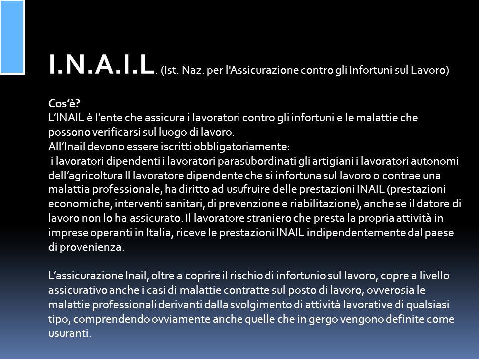 I.N.A.I.L. (Ist. Naz. per l Assicurazione contro gli Infortuni sul Lavoro)