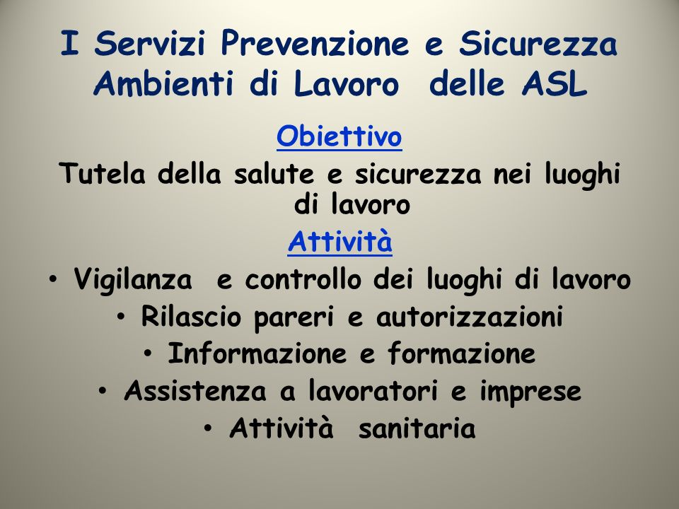 I Servizi Prevenzione e Sicurezza Ambienti di Lavoro delle ASL