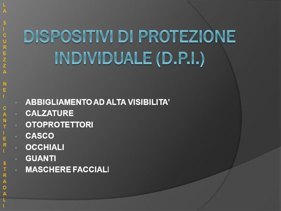 DISPOSITIVI DI PROTEZIONE INDIVIDUALE (D.P.I.)
