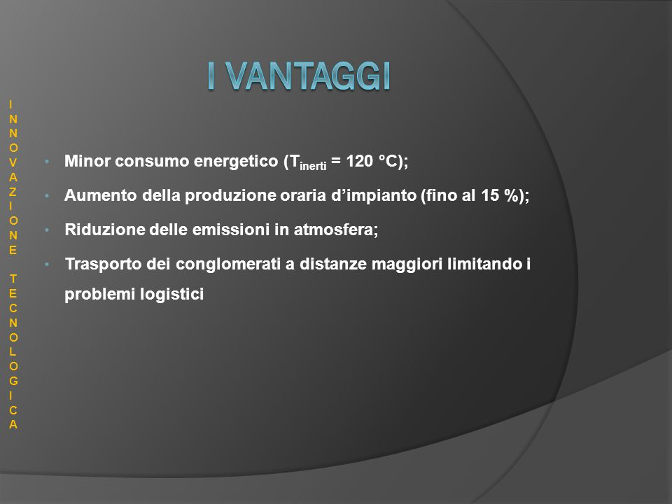 I VANTAGGI Minor consumo energetico (Tinerti = 120 °C);