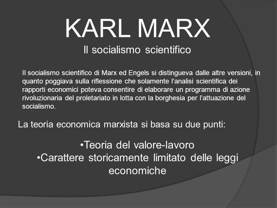 KARL MARX Il socialismo scientifico Teoria del valore-lavoro