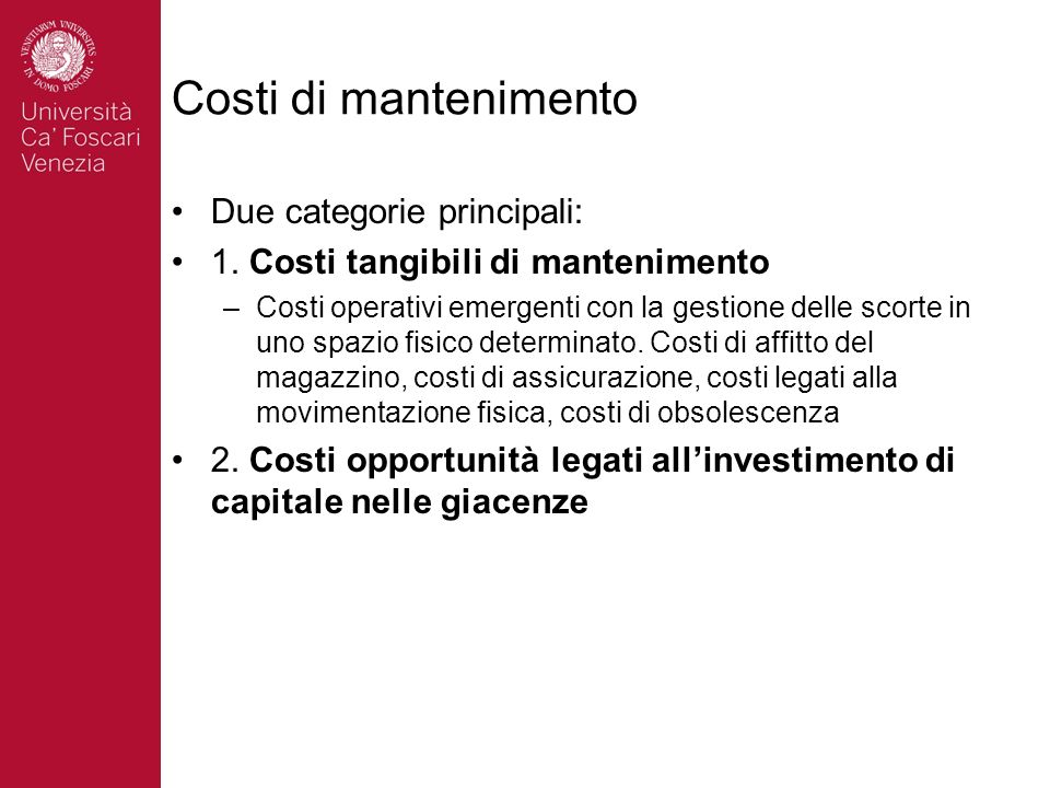 Costi di mantenimento Due categorie principali: