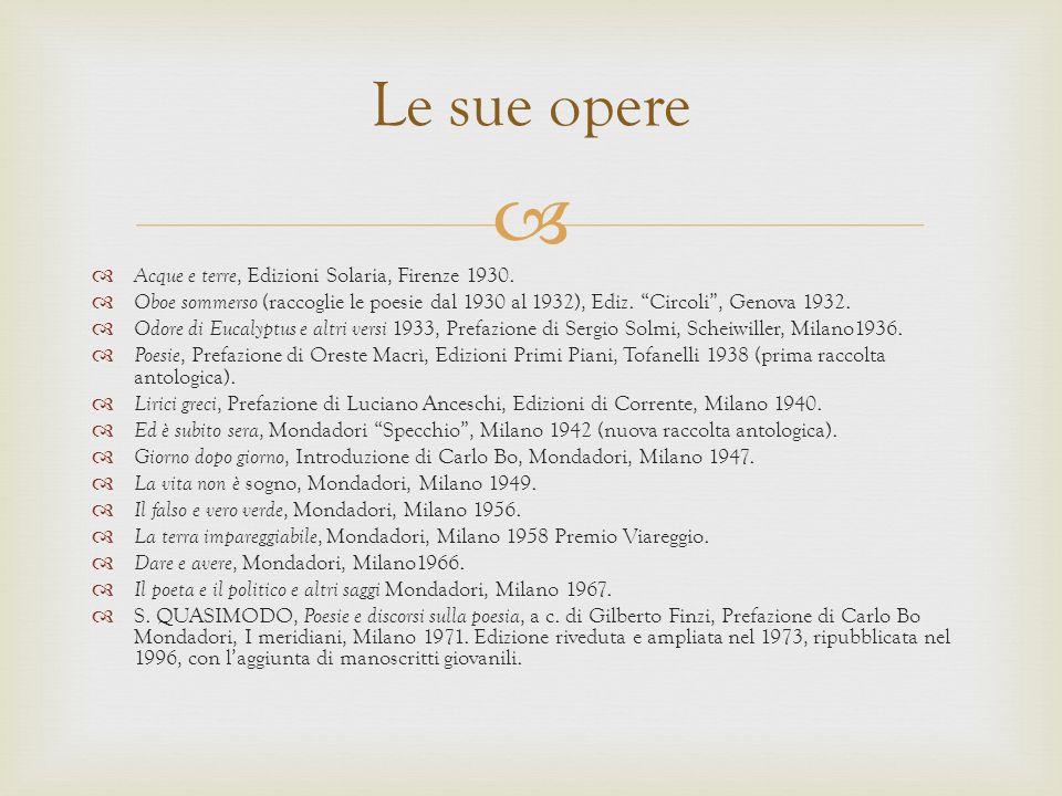 Le sue opere Acque e terre, Edizioni Solaria, Firenze 1930.