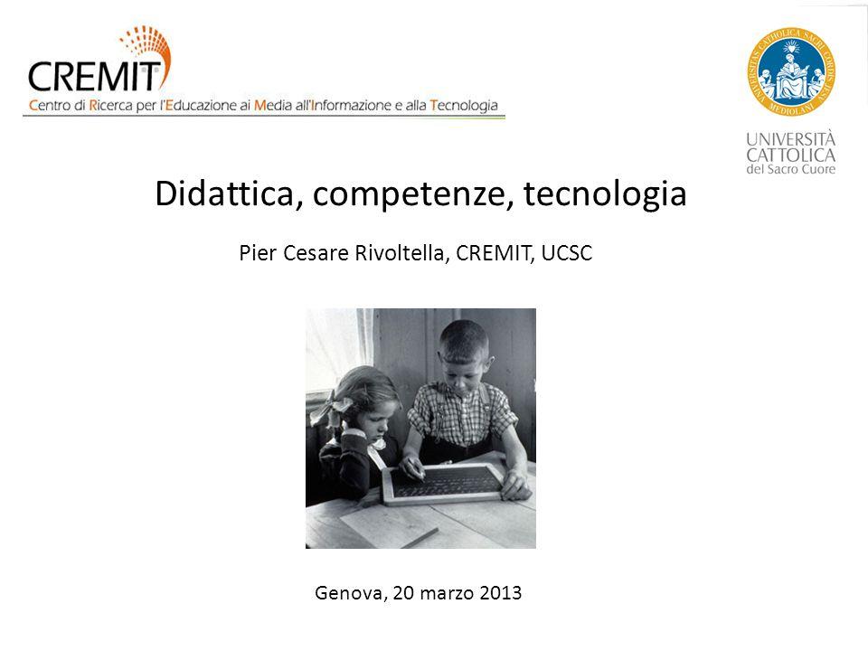 Didattica, competenze, tecnologia Pier Cesare Rivoltella, CREMIT, UCSC