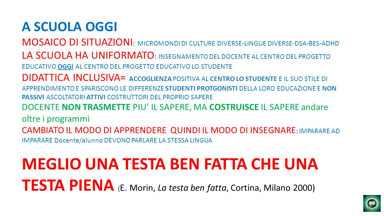A SCUOLA OGGI MOSAICO DI SITUAZIONI: MICROMONDI DI CULTURE DIVERSE-LINGUE DIVERSE-DSA-BES-ADHD.