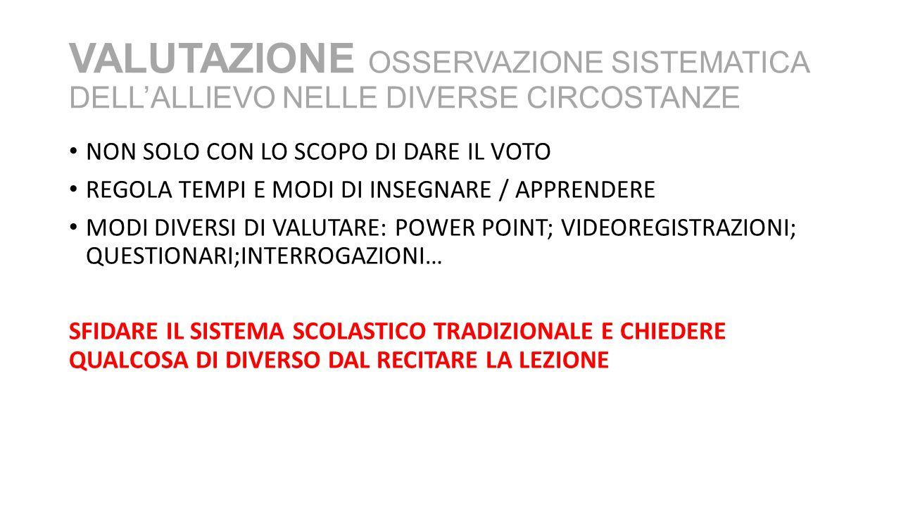 VALUTAZIONE OSSERVAZIONE SISTEMATICA DELL'ALLIEVO NELLE DIVERSE CIRCOSTANZE