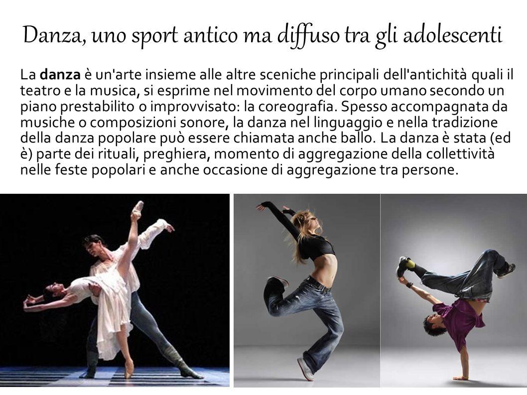 Danza, uno sport antico ma diffuso tra gli adolescenti