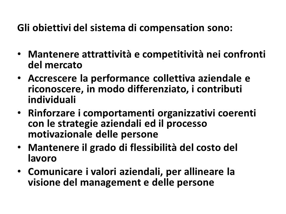 Gli obiettivi del sistema di compensation sono: