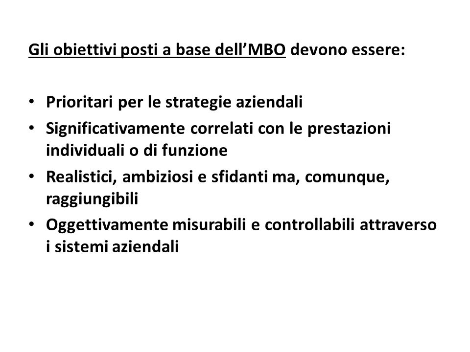 Gli obiettivi posti a base dell'MBO devono essere: