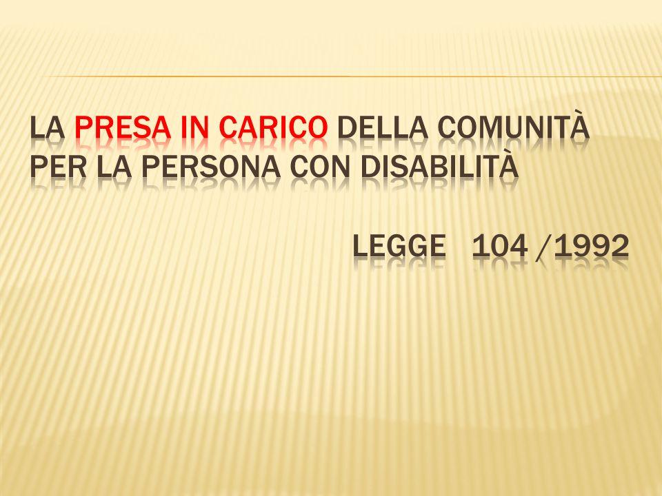 La presa in carico della comunità per la Persona con Disabilità Legge 104 /1992