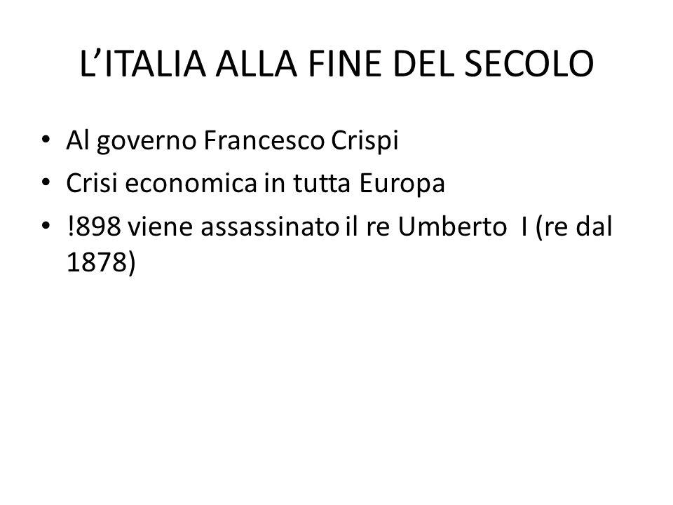 L'ITALIA ALLA FINE DEL SECOLO