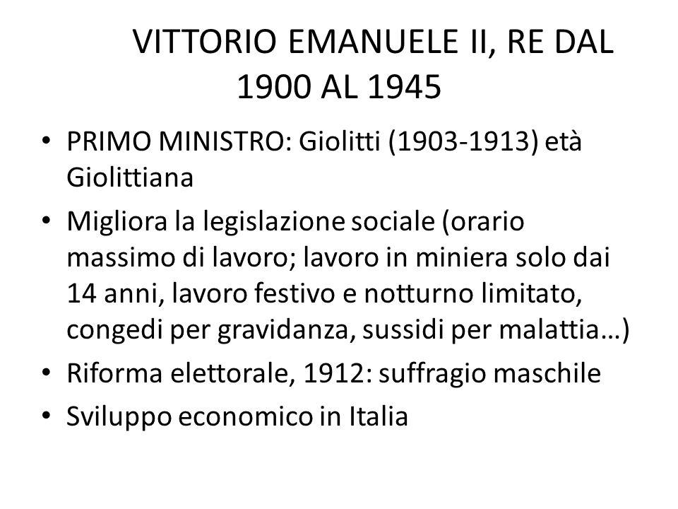 VITTORIO EMANUELE II, RE DAL 1900 AL 1945
