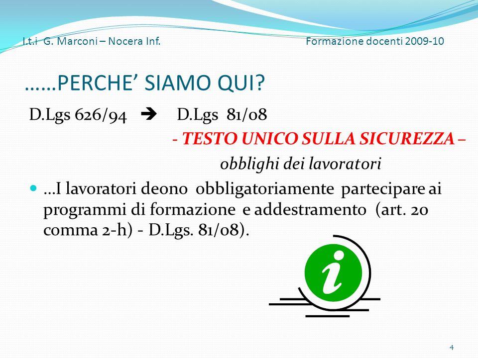 ……PERCHE' SIAMO QUI D.Lgs 626/94  D.Lgs 81/08