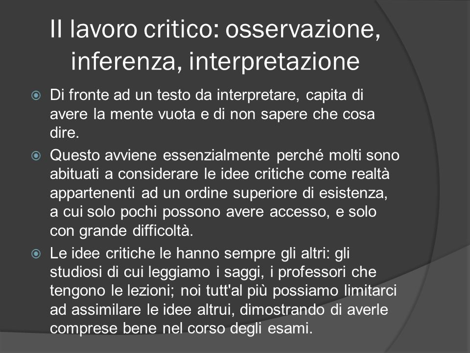 II lavoro critico: osservazione, inferenza, interpretazione