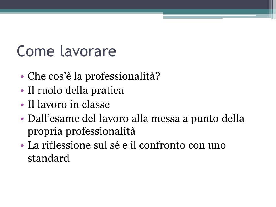 Come lavorare Che cos'è la professionalità Il ruolo della pratica