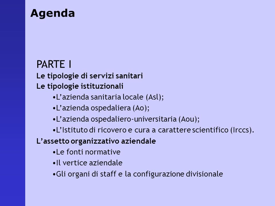 Agenda PARTE I Le tipologie di servizi sanitari