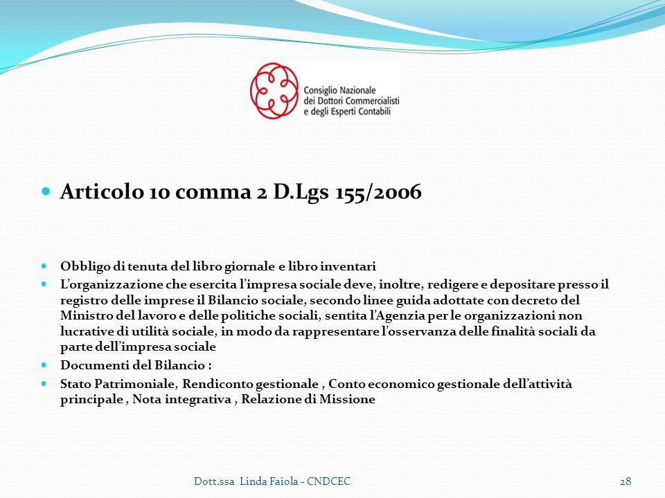 Articolo 10 comma 2 D.Lgs 155/2006 Obbligo di tenuta del libro giornale e libro inventari.