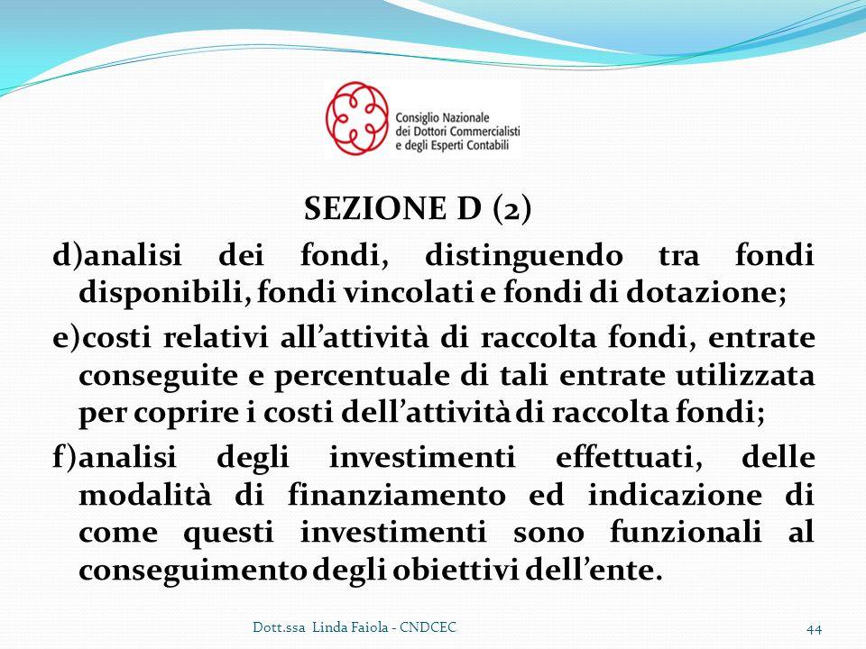 SEZIONE D (2) d)analisi dei fondi, distinguendo tra fondi disponibili, fondi vincolati e fondi di dotazione;