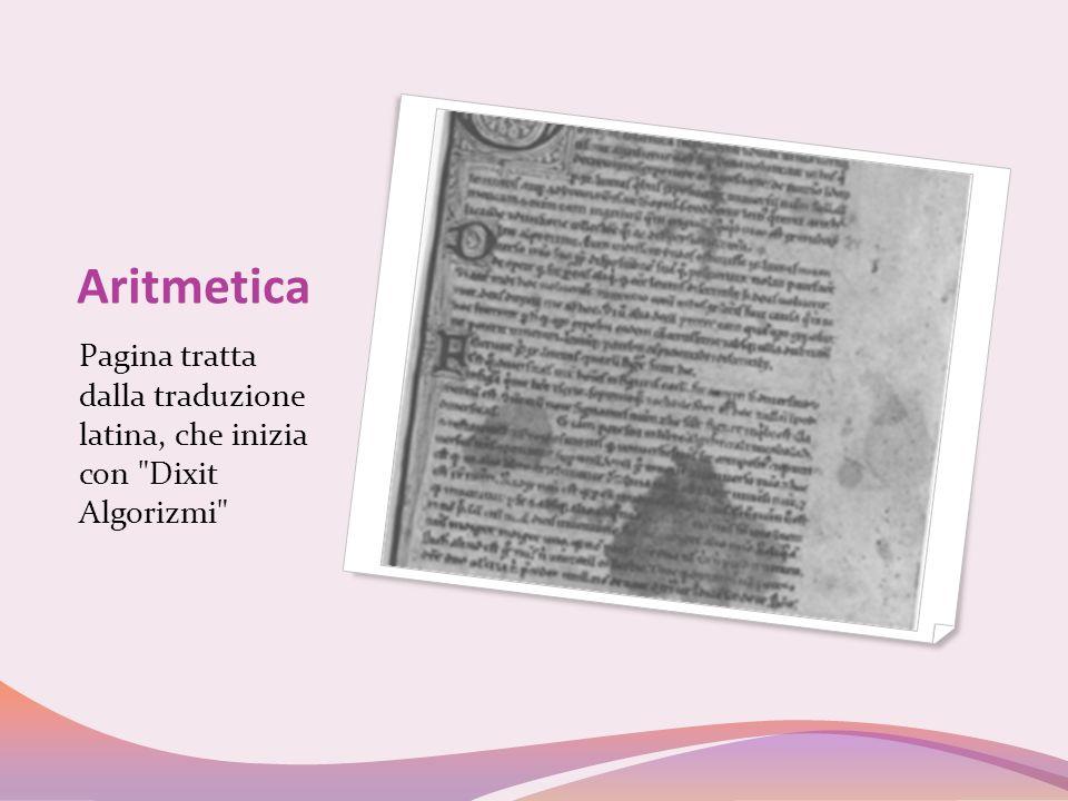 Aritmetica Pagina tratta dalla traduzione latina, che inizia con Dixit Algorizmi