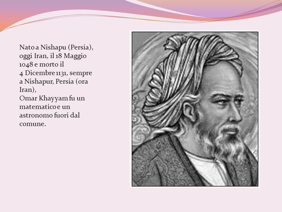 Nato a Nishapu (Persia), oggi Iran, il 18 Maggio 1048 e morto il
