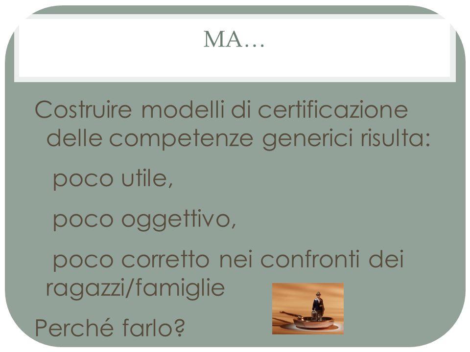 Costruire modelli di certificazione delle competenze generici risulta: