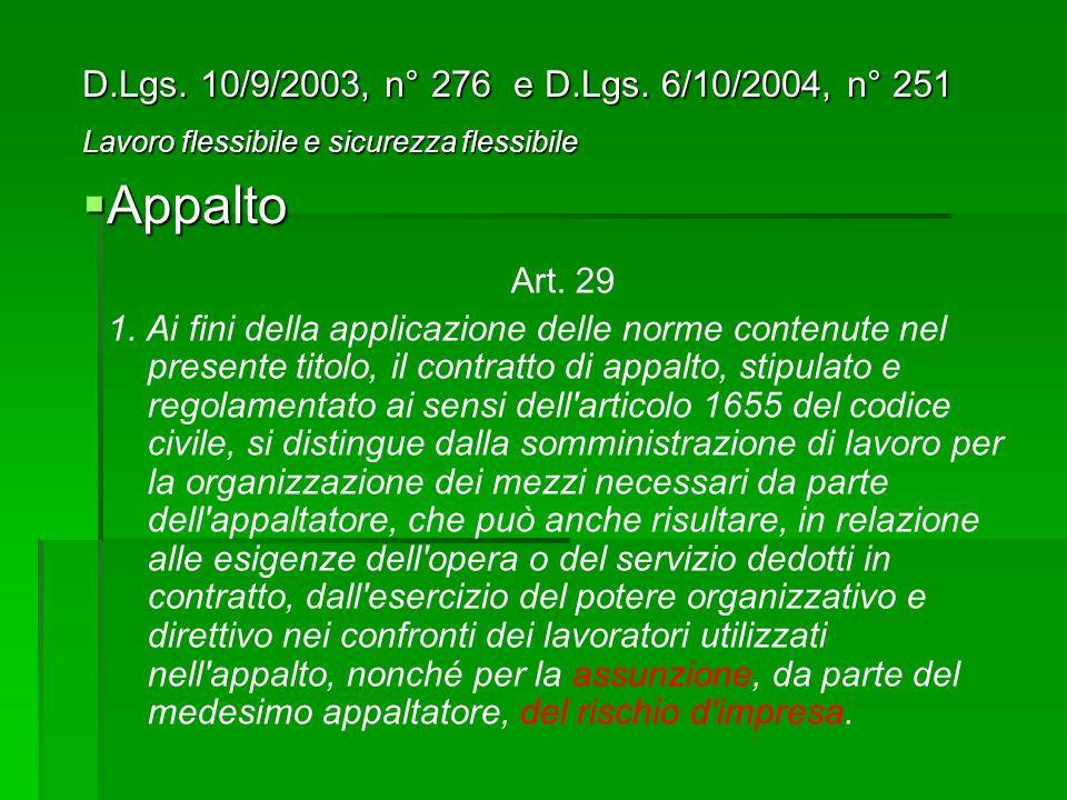 Appalto D.Lgs. 10/9/2003, n° 276 e D.Lgs. 6/10/2004, n° 251 Art. 29