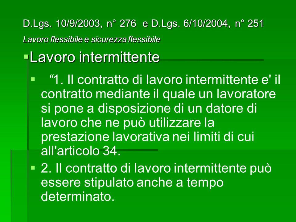 D.Lgs. 10/9/2003, n° 276 e D.Lgs. 6/10/2004, n° 251 Lavoro flessibile e sicurezza flessibile. Lavoro intermittente.