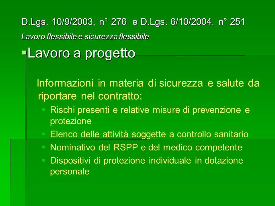 D.Lgs. 10/9/2003, n° 276 e D.Lgs. 6/10/2004, n° 251 Lavoro flessibile e sicurezza flessibile. Lavoro a progetto.