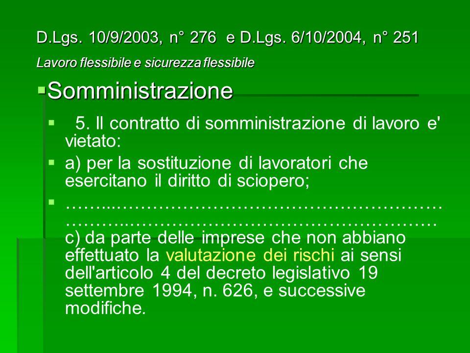 D.Lgs. 10/9/2003, n° 276 e D.Lgs. 6/10/2004, n° 251 Lavoro flessibile e sicurezza flessibile. Somministrazione.