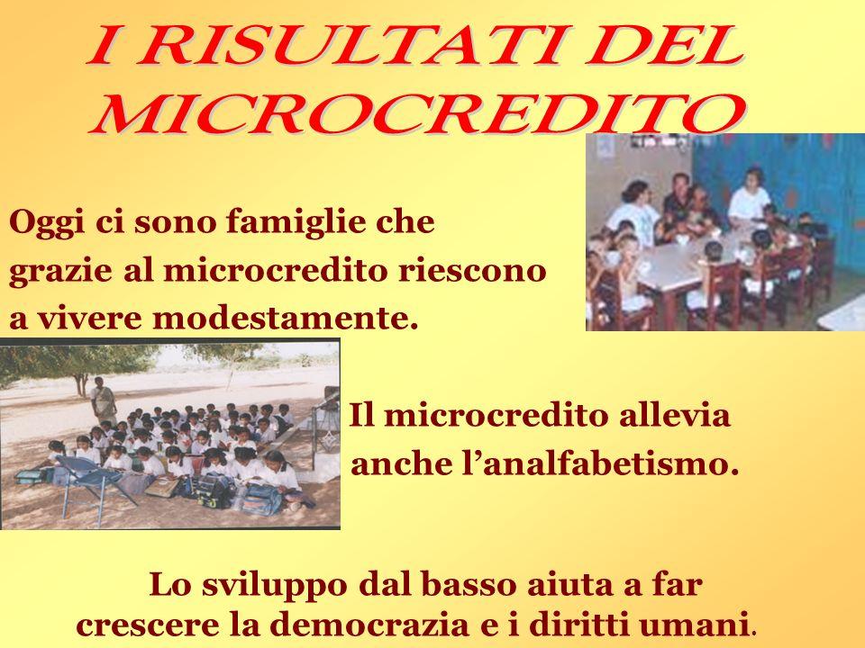 Il microcredito allevia anche l'analfabetismo.