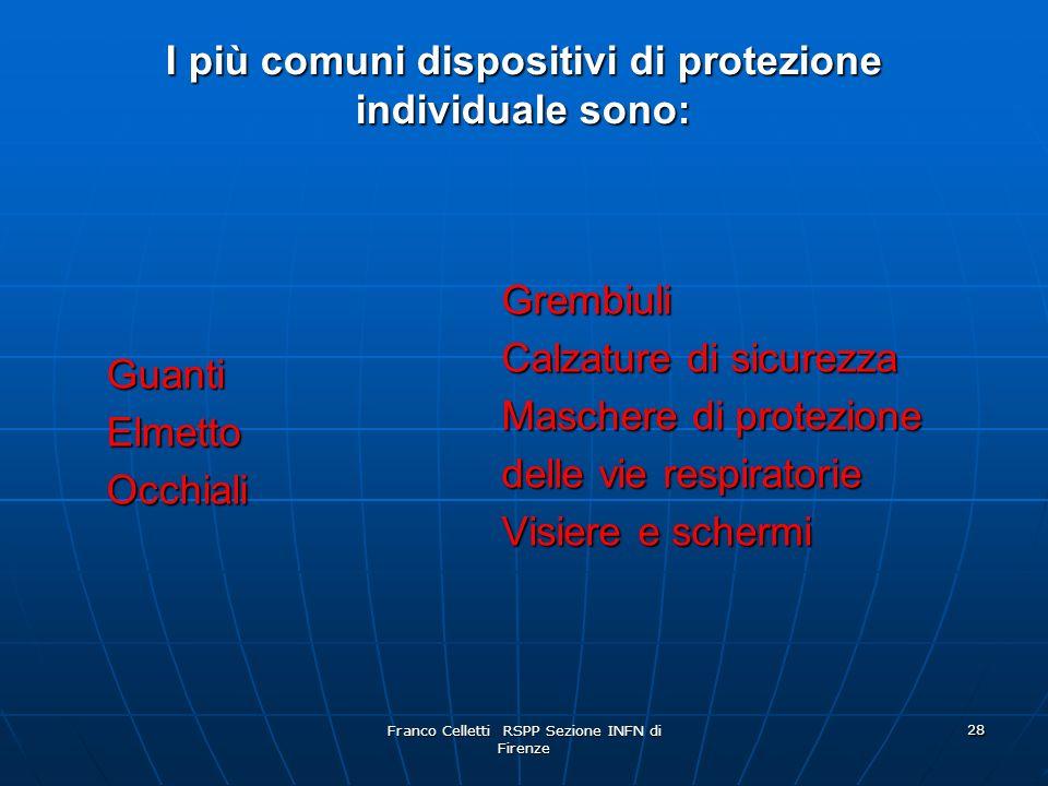 I più comuni dispositivi di protezione individuale sono: