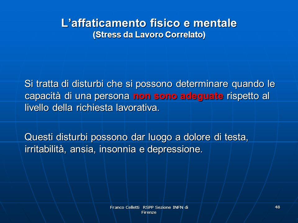 L'affaticamento fisico e mentale (Stress da Lavoro Correlato)