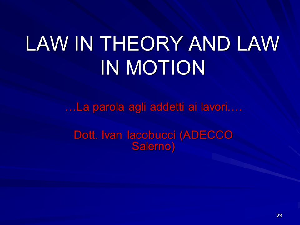 LAW IN THEORY AND LAW IN MOTION