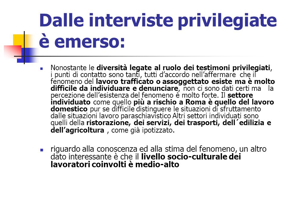 Dalle interviste privilegiate è emerso: