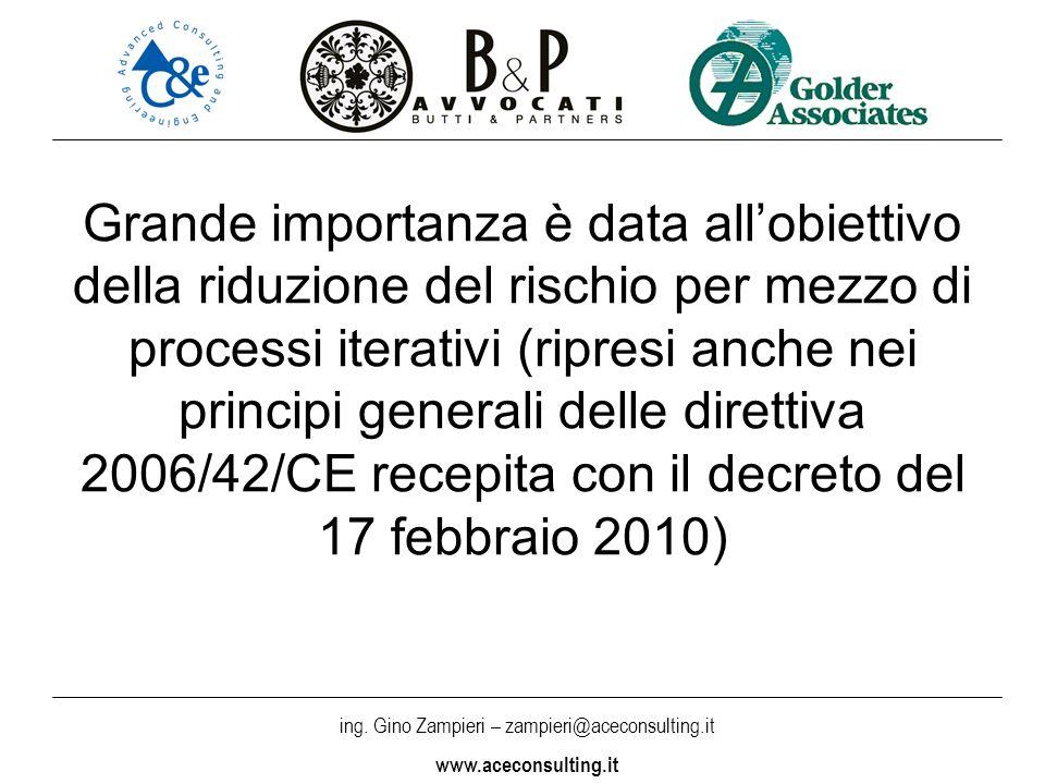 Grande importanza è data all'obiettivo della riduzione del rischio per mezzo di processi iterativi (ripresi anche nei principi generali delle direttiva 2006/42/CE recepita con il decreto del 17 febbraio 2010)