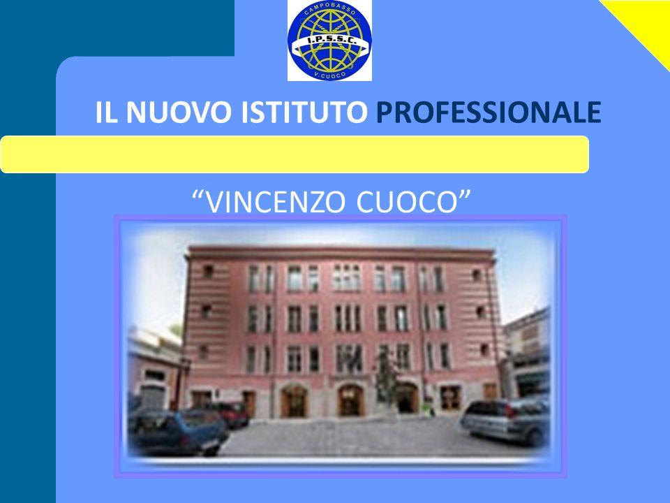 IL NUOVO ISTITUTO PROFESSIONALE IPSSC V.CUOCO CAMPOBASSO