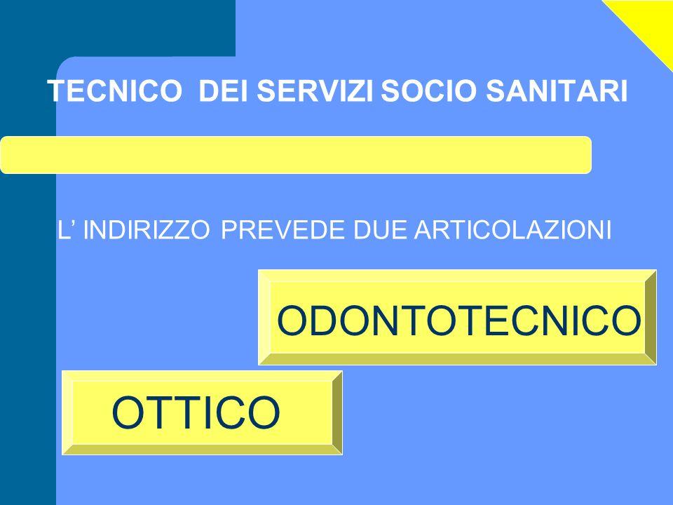 OTTICO ODONTOTECNICO TECNICO DEI SERVIZI SOCIO SANITARI