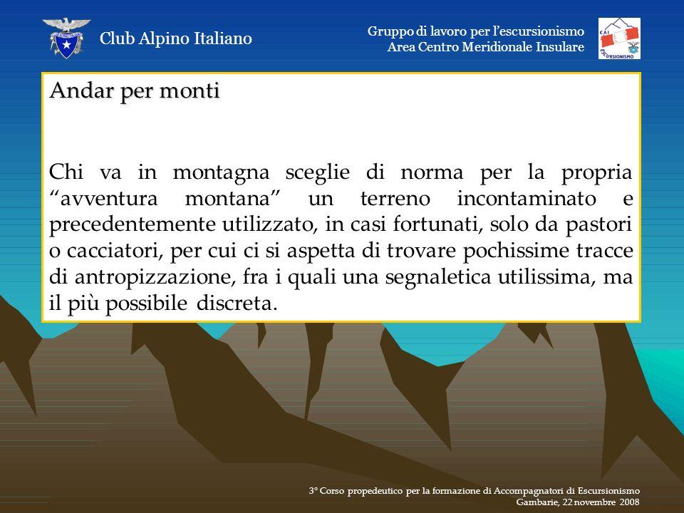 Club Alpino Italiano Gruppo di lavoro per l'escursionismo. Area Centro Meridionale Insulare. Andar per monti.