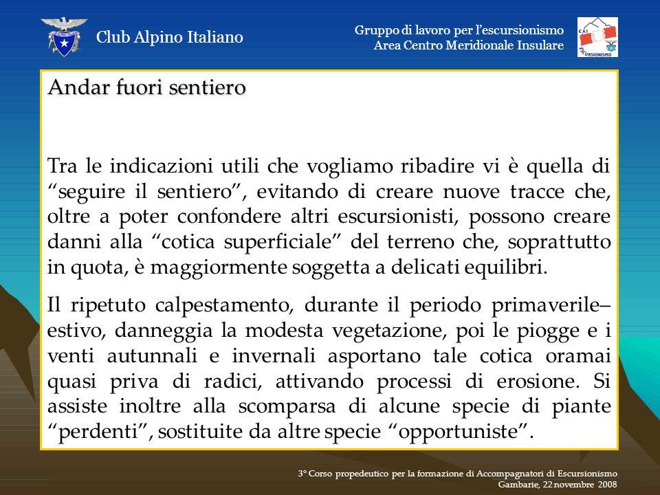 Club Alpino Italiano Gruppo di lavoro per l'escursionismo. Area Centro Meridionale Insulare. Andar fuori sentiero.