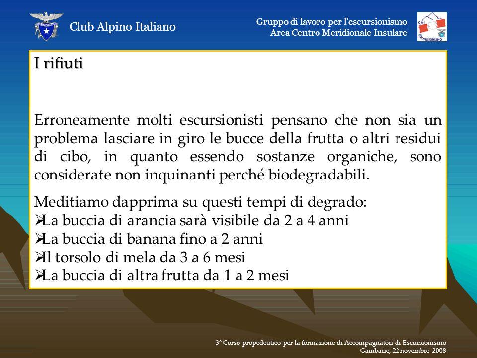 Club Alpino ItalianoGruppo di lavoro per l'escursionismo. Area Centro Meridionale Insulare. I rifiuti.