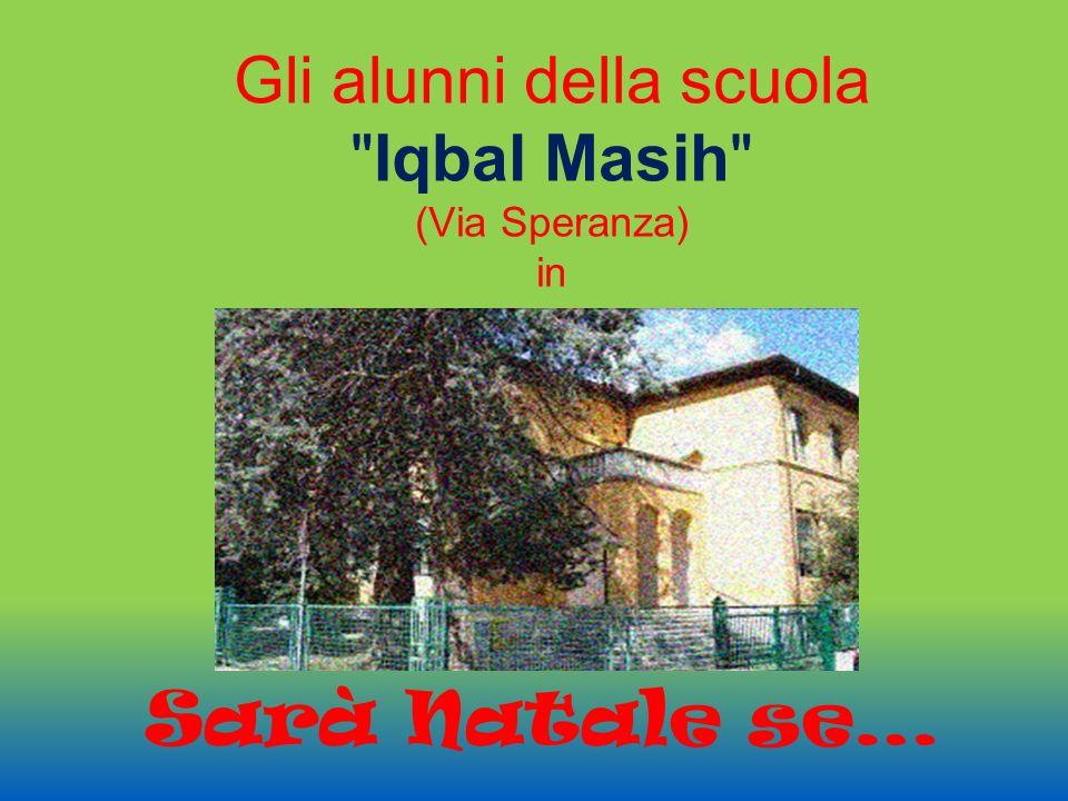 Gli alunni della scuola Iqbal Masih (Via Speranza) in