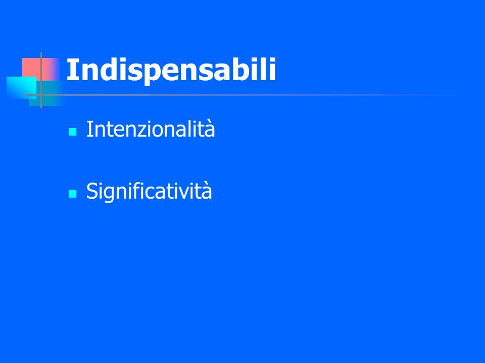 Indispensabili Intenzionalità Significatività