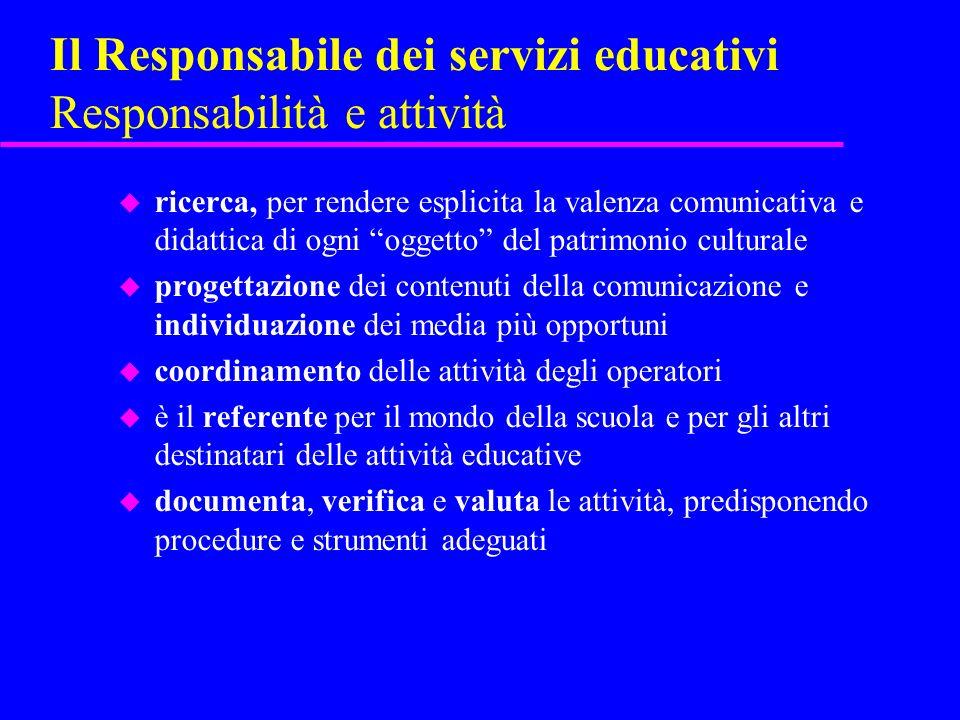 Il Responsabile dei servizi educativi Responsabilità e attività