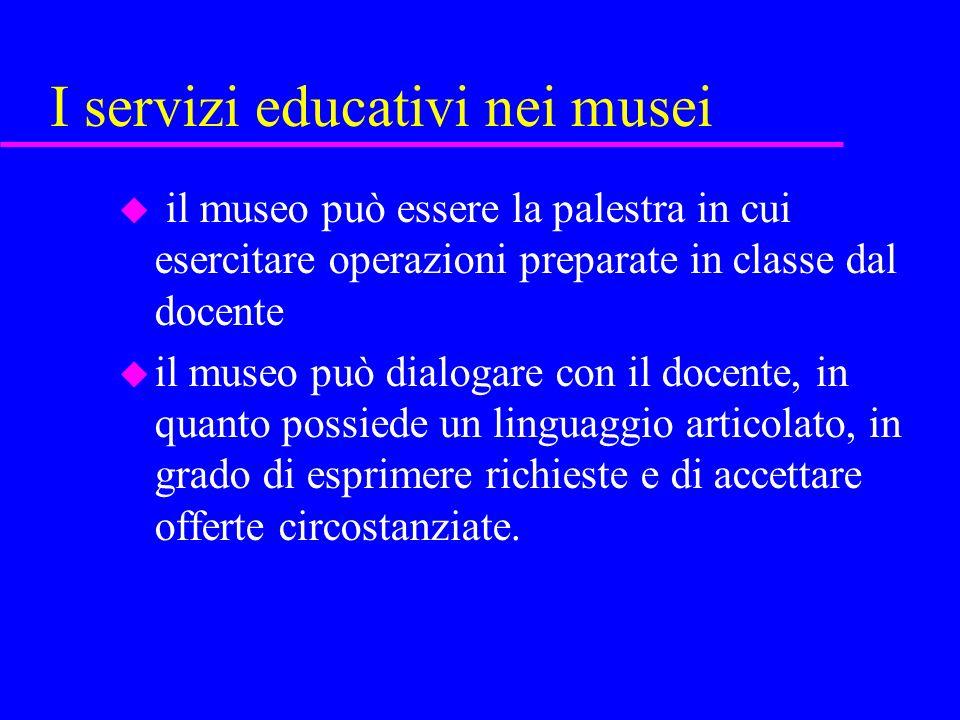 I servizi educativi nei musei