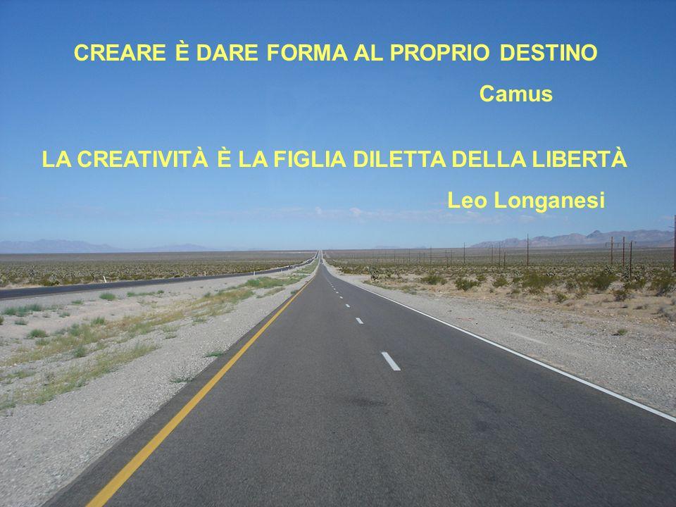 CREARE È DARE FORMA AL PROPRIO DESTINO